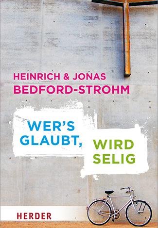 Cover des Buches Heinrich Bedford-Strohm: Wer's glaubt wird selig