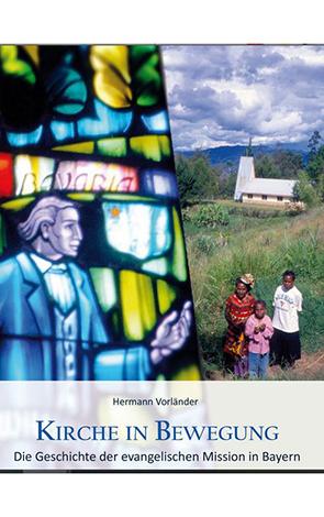 Cover des Buches Hermann Vorländer: Kirche in Bewegung. Die Geschichte der evangelischen Mission in Bayern