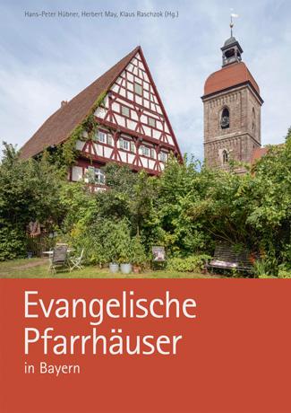 Cover des Buches Hans-Peter Hübner (Herausgeber), Herbert May (Herausgeber), Klaus Raschzok (Herausgeber), Gerhard Hagen (Fotograf): Evangelische Pfarrhäuser in Bayern