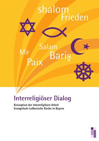 Cover des Buches Evangelisch-Lutherische Kirche in Bayern: Interreligiöser Dialog. Konzeption der interreligiösen Arbeit.