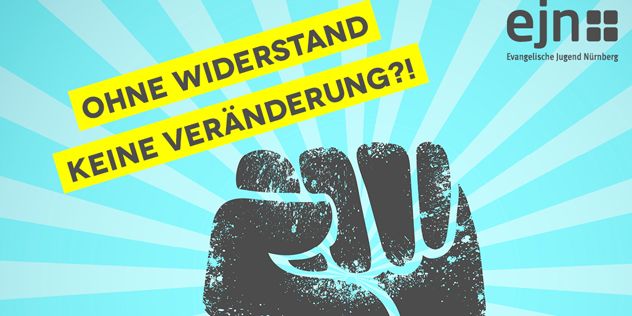 """Plakatmotiv Ausschnitt Lorenzer Kommentargottesdienst """"Ohne Widerstand keine Veränderung?!"""", © EJ Nürnberg"""
