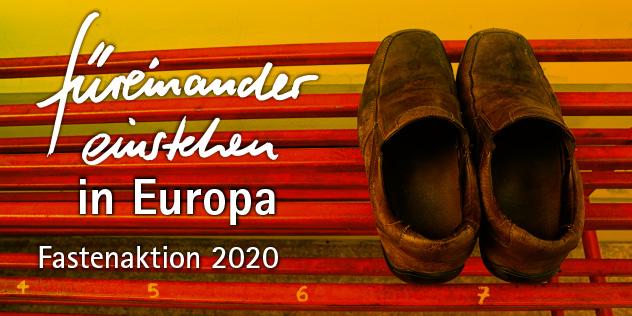 füreinander einstehen in Europa Fastenaktion Plakatmotiv 2020